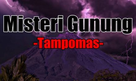 Tempat Mistis: Gerbang Gaib di Kaki Gunung Tampomas